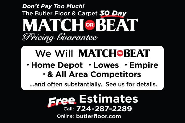 Butler Floor & Carpet 30 day Match or Beat pricing guarantee.
